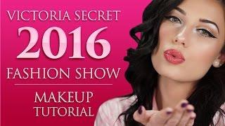 ❤️ The Victorias Secret Fashion Show | 2016 | Makeup Tutorial | Victoria Lyn Beauty