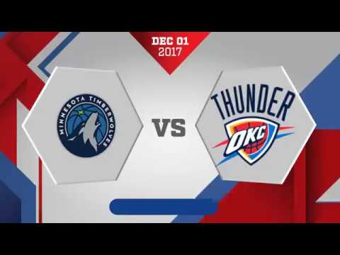 Minnesota Timberwolves vs. Oklahoma City Thunder - December 1, 2017
