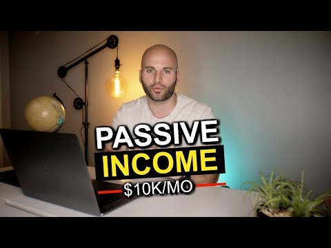 How To Make Passive Income: From $0 to $10k Per Month