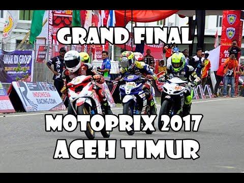 Grand Final Motoprix 2017, Aceh Timur  Petjaaahhhh