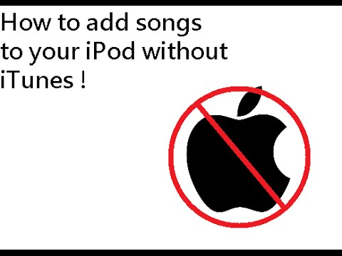 How To Add Songs To Your IPod Without ITunes