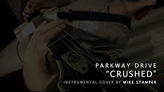 "Parkway Drive - ""Crushed"" (instrumental cover by Mike Stamper)"