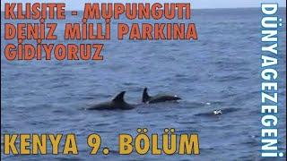 Klisite-Mupunguti Deniz milli parkına gidiyoruz. Kenya:9 bölüm. DG Dünya Gezegeni