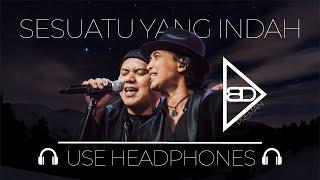 Download PADI - Sesuatu Yang Indah (8D HQ AUDIO)