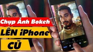 Cách Mang Tính Năng Bokeh iPhone XS Lên iPhone Đời Cũ Miễn Phí | Truesmart
