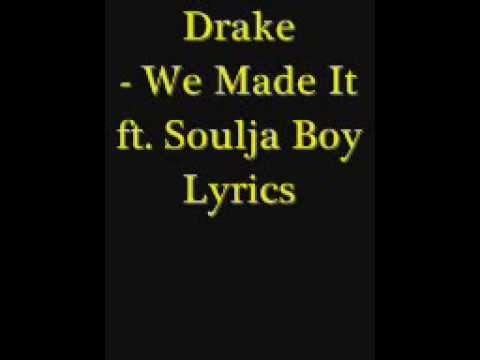 Drake We Made It ft Soulja Boy with Lyrics