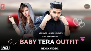 Baby Tera Outfit : Guru Randhawa (Remix Version) | New Punjabi Songs 2019 |VENKAT'S MUSIC 2019