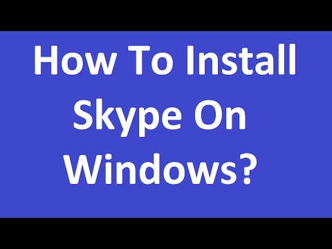 How to Download & Install Skype for Windows?