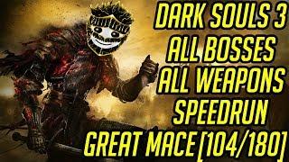 DS3 Every Weapon Every Boss Speedrun (Great Mace) (104/180)