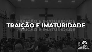Traição e Imaturidade | Pr. Márcio Daflon | 72ºAniversário 01/03/2020
