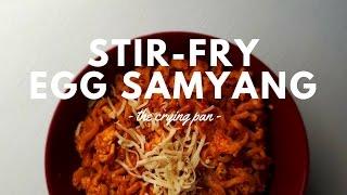 STIR-FRY EGG SAMYANG Recipe  Resep SAMYANG GORENG TELUR  THE CRYING PAN