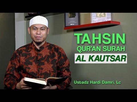 Tahsin Al-Quran   Surah Al-Kautsar - Ustadz Hardi Damri, Lc