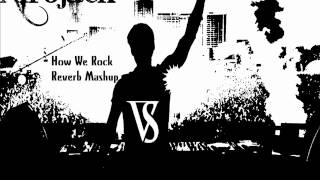 Hardwell & Showtek V.S Afrojack - How we rock (Reverb Mash-Up)