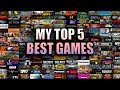 My Top 5 Best Games I Played