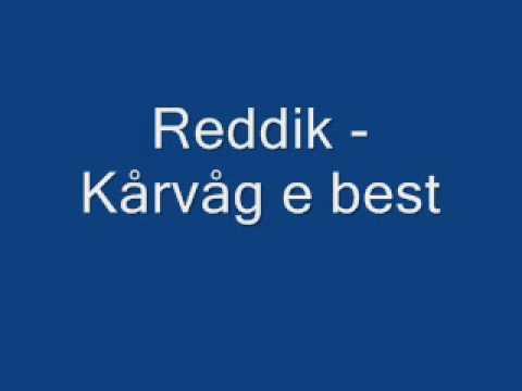 Reddik - Kårvåg e best!