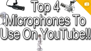The Top 4 Microphones To Use For YouTube Videos (4 Awesome Mics For YouTube!)