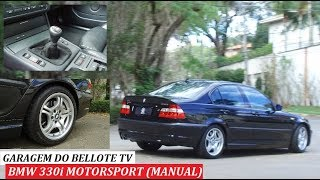 Garagem do Bellote TV: BMW 330i Motorsport (câmbio manual)