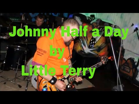 JOHNNY HALF A DAY  by Little Terry. Southern Punk in a Northern town.