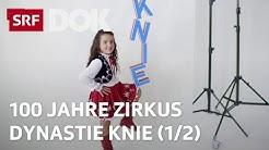 Schweizer Nationalzirkus Knie – 100 Jahre Tradition (1/2) | Doku | SRF DOK