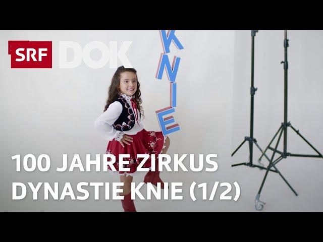 Schweizer Nationalzirkus Knie – 100 Jahre Tradition (1/2)   Doku   SRF DOK