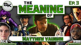 """""""The Meaning Of"""" Podcast Ep.3 - Matthew Vaughn"""