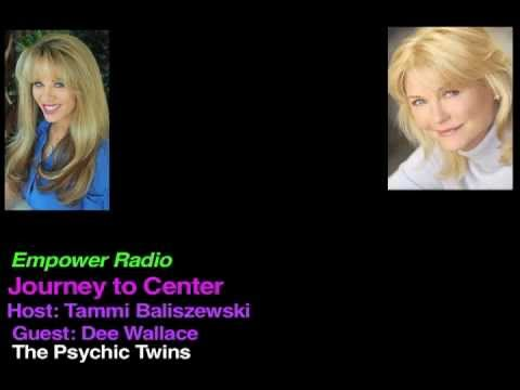 Journey to Center: Host: Tammi Baliszewski Guest: Dee Wallace and The Psychic Twins