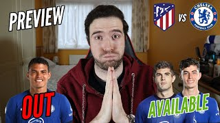 Thiago Silva OUT! Pulisic & Havertz RETURN! | Atletico Madrid vs Chelsea Preview