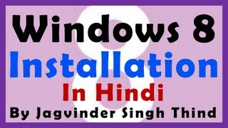 Windows 8 Installation (Windows 8.1 Installation) in Hindi  - Video 5
