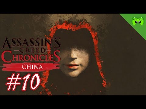 Assassins Creed Chronicles: China # 10 - « Wei Bin's letzter Atemzug » Let's Play AC: China| FULLHD
