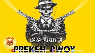 Gaza Publisha - Prekeh Bwoy - October 2020