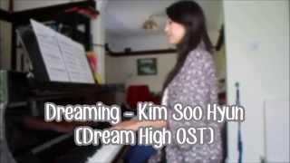 Dreaming - Kim Soo Hyun (Dream High OST) Piano Cover