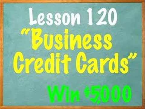 Lesson 120 - Business Credit Cards