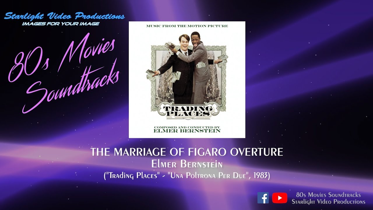 The Marriage Of Figaro Overture Elmer Bernstein Trading Places