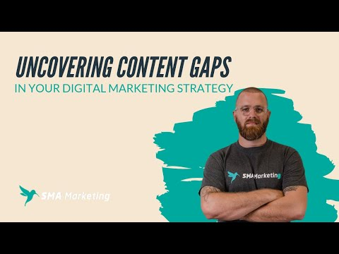 How To Uncover Content Gaps in Your Digital Marketing Strategy
