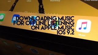 Downloading Music For Offline Listening On Apple Music iOS 9.2