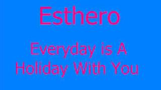 Watch Esthero Everyday Is A Holiday with You video