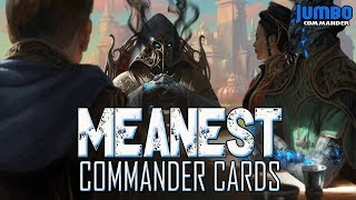 Meanest Cards in Commander