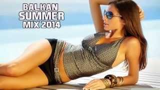 Balkan Summer Party Mix 2014
