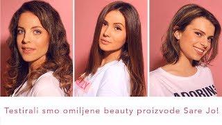 Testirali smo omiljene beauty proizvode Sare Jo!