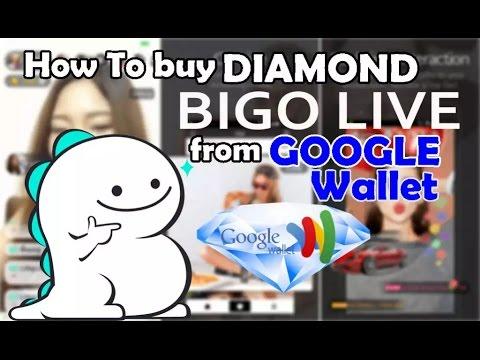How to buy diamond bigo live from google wallet