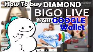 Video How to buy diamond bigo live from google wallet download MP3, 3GP, MP4, WEBM, AVI, FLV Agustus 2017