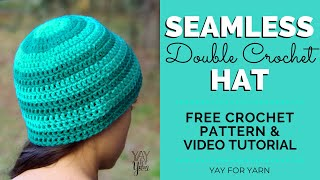 How to Crochet a Seamless Double Crochet Hat, With or Without Stripes | Yay For Yarn