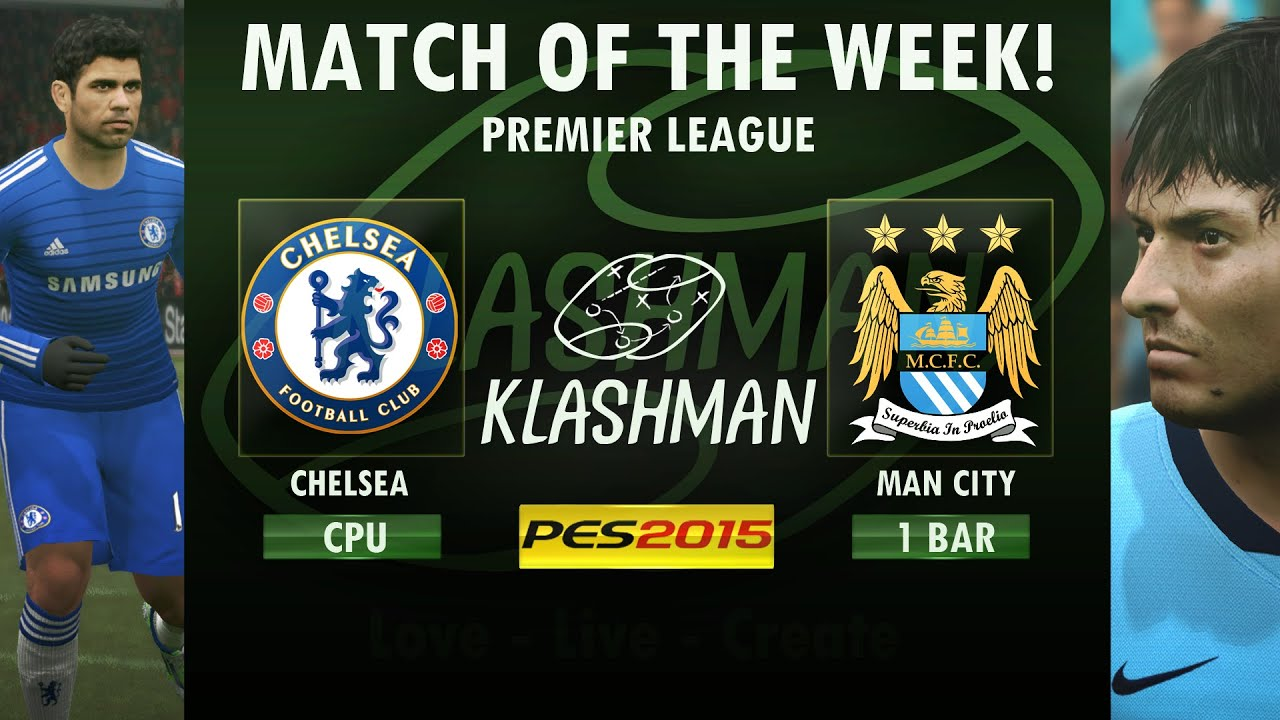 MATCH OF THE WEEK #3 | Chelsea vs Manchester City | PES 2015 - YouTube