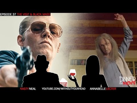 The Visit Black Mass and Phantom Gourmet Food Fest reviews - Dinner & A Movie