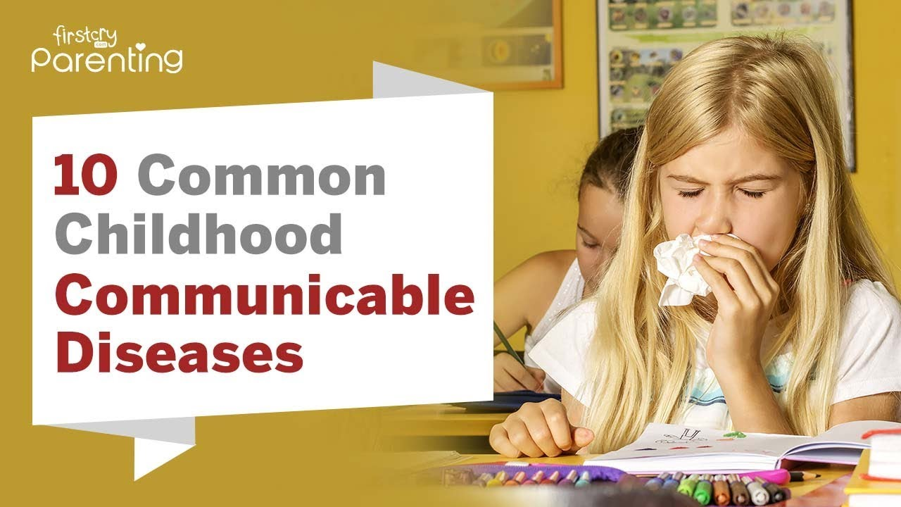 10 Most Common Communicable Diseases Your Child Can Pick ...