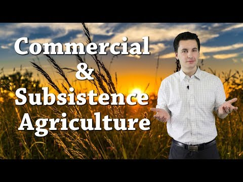Subsistence and Commercial Agriculture