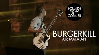 Download Burgerkill - Air Mata Api | Sounds From The Corner Live #40