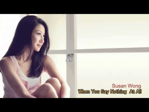 When You Say Nothing At All - Susan Wong