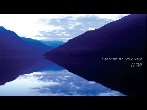 Surface Of Atlantic - A Frame Per Season [Full Album]