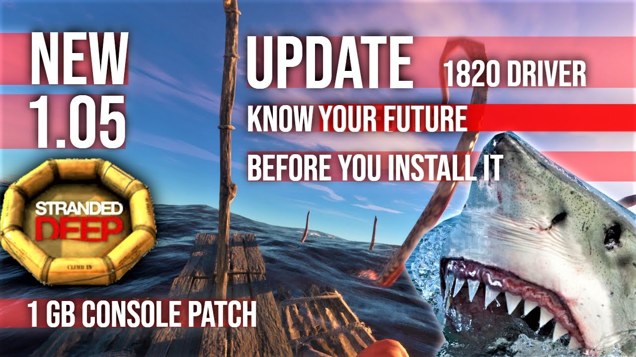 New Gaming Stranded Deep Update 1.05 🦈 PC Driver 1820 Gaming News 2020
